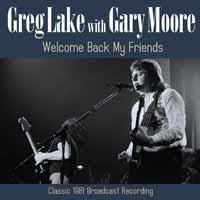 Greg Lake & Gary Moore - Welcome Back My Friends