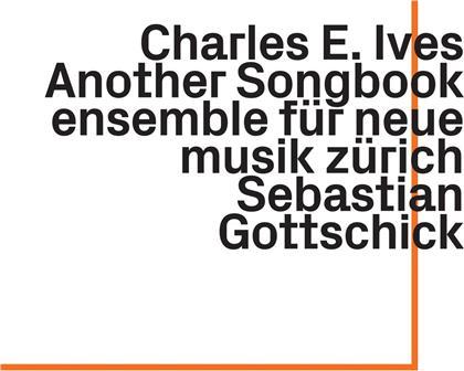 Sebastian Gottschick, Ensemble Für Neue Musik Zürich & Charles Ives (1874-1954) - Another Songbook