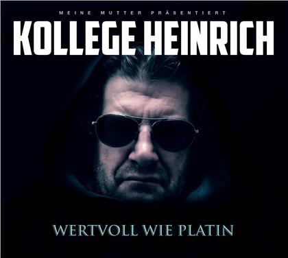 Kollege Heinrich - Wertvoll Wie Platin