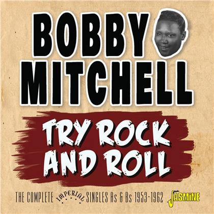 Bobby Mitchell - Try Rock & Roll: Complete Imperial Singles As & Bs