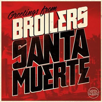 Broilers - Santa Muerte (2020 Reissue)
