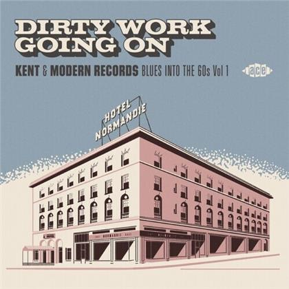 Dirty Work Going On - Kent & Modern Records Blues Into The 60s Vol. 1