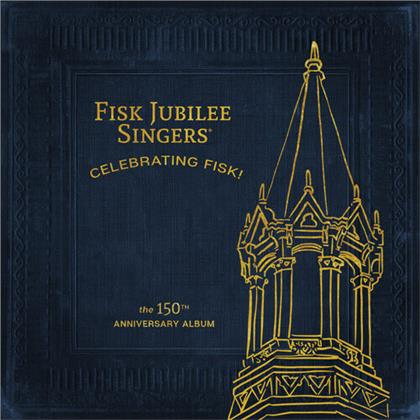 Fisk Jubilee Singers - Celebrating Fisk (150th Anniversary Edition)