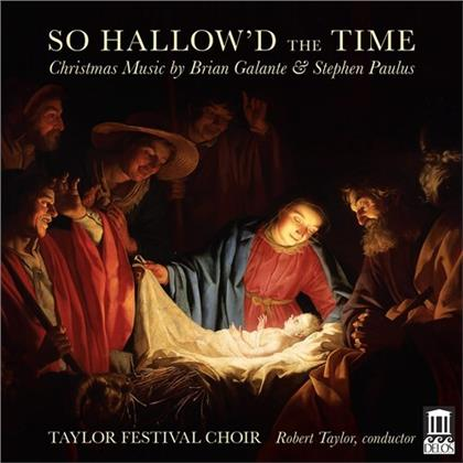 Taylor Festival Choir, Brian Galante, Stephen Paulus & Robert Taylor (Conductor) - So Hallow'd The Time - Christmas Music