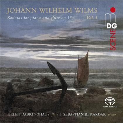 Johann Wilhelm Wilms (1772-1847), Helen Dabringhaus & Sebastian Berakdar - Sonatas For Piano & Flute Op. 15 Volume 1 (Hybrid SACD)