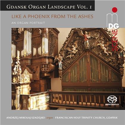 Andrzej Mikolaj Szadejko - Like A Phoenix From The Ashes - Gdansk Organ Landscape 1 - Franciscan Holy Trinity Church, Gdansk (Hybrid SACD)