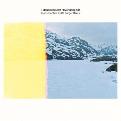 Ol' Burger Beats - Tidagersvarselet / Hver Gang Nar Instrumentals (LP)