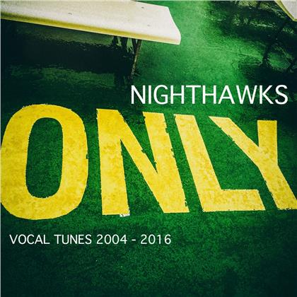 Nighthawks - Only Vocal Tunes 2004-2016 (Digipack)