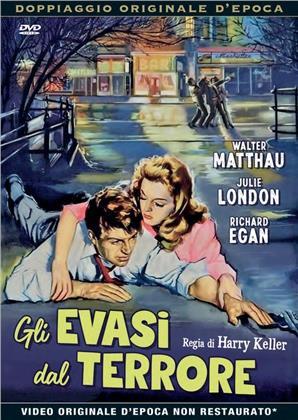 Gli evasi dal terrore (1958) (Rare Movies Collection, Doppiaggio Originale D'epoca, n/b)
