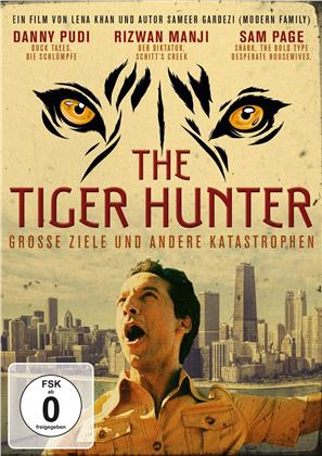 The Tiger Hunter - Grosse Ziele und andere Katastrophen (2016)