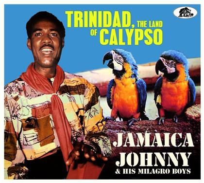 Jamaica Johnny & His Milagro Boys - Trinidad The Land Of Calypso