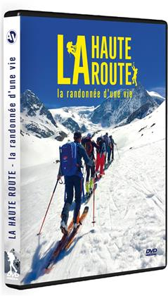 La Haute Route - La randonnée d'une vie (2018)
