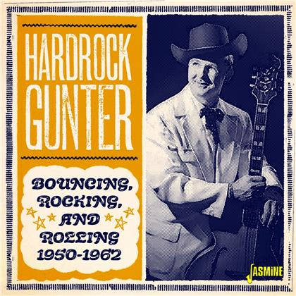 Hardrock Gunter - Bouncing Rocking And Rolling 1950 - 1962