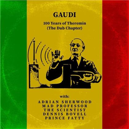 Gaudi - 100 Years Of Theremin (The Dub Chapter) (LP)