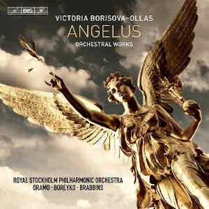 Sakari Oramo, Andrey Boreyko, Martyn Brabbins, Royal Stockholm Philharmonic Orchestra & Victoria Borisova-Ollas - Angelus (Hybrid SACD)