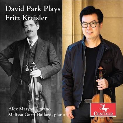 Fritz Kreisler (1875-1962), David Park, Alex Marshall & Melissa Garff Ballard - David Park Plays Fritz Kreisler
