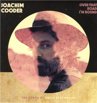 Joachim Cooder - Over That Road I'm Bound (LP)