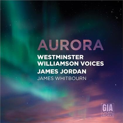 James Whitbourn, James Jordan & Westminster Williamson Voices - Aurora