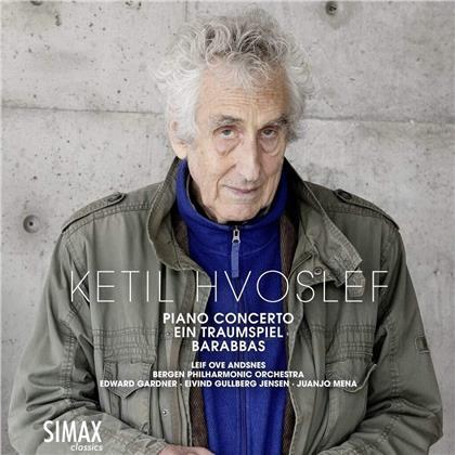 Edward Gardner, Eivind Gullberg Jensen, Juanjo Mena, Ketil Hvoslef, Leif Ove Andsnes, … - Piano Concerto / Ein Traumspiel / Barabbas