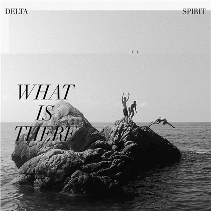 Delta Spirit - What Is There (Limited, Colored, LP)