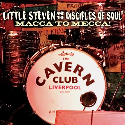 Little Steven & The Disciples Of Soul - Macca To Mecca! (CD + DVD)