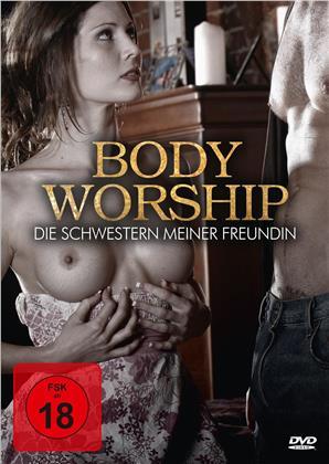 Body Worship - Die Schwestern meiner Freundin