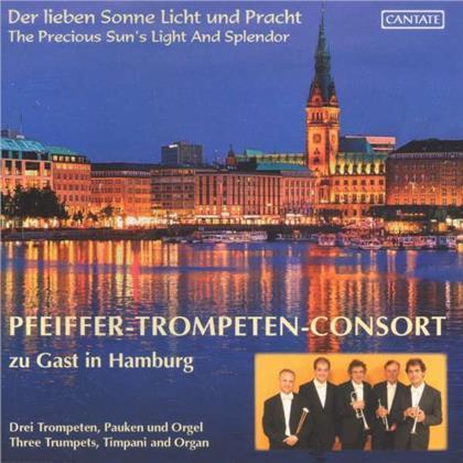 Pfeiffer-Trompeten-Consort - Die Lieben Sonne Licht & Pracht - Zu Gast In Hamburg