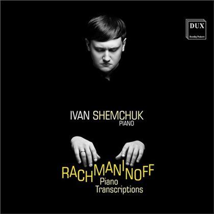 Sergej Rachmaninoff (1873-1943) & Ivan Shemchuk - Piano Transcriptions