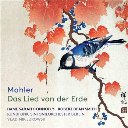 Gustav Mahler (1860-1911), Vladimir Jurowski (1915-1972), Dame Sarah Connolly, Robert Dean Smith & Rundfunk-Sinfonie Orchester Berlin - Das Lied Von Der Erde