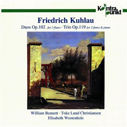 Friedrich Kuhlau (1786-1832), Toke Lund Christiansen, William Bennett & Elisabeth Westenholz - Duos Op 102 For 2 Flutes/Trio Op 119 For 2 Flutes & Piano