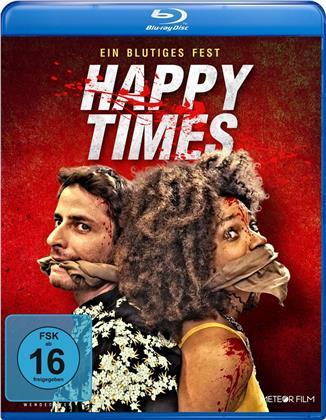 Happy Times - Ein blutiges Fest (2019)