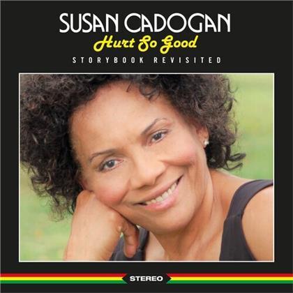 Susan Cadogan - Hurt So Good ? Storybook Revisited