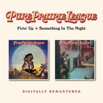 Pure Prairie League - Firin' Up/Something In The Night