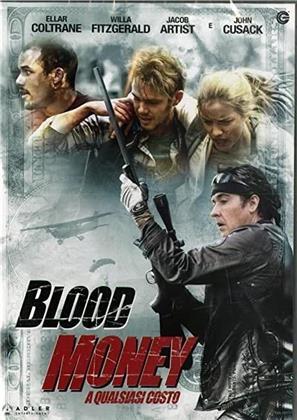 Blood Money - A qualsiasi costo (2017)