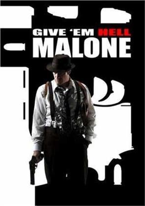 Give 'em Hell Malone - Falli fuori Malone! (2009)