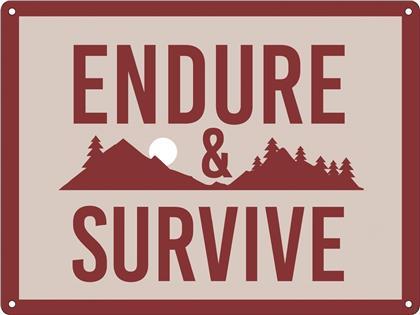 Endure & Survive - Mini Tin Sign