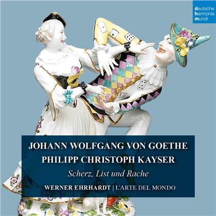 Werner Ehrhardt, L'Arte Del Mondo & Philipp Christoph Kayser - Goethe & Kayser: Scherz, List und Rache (2 CDs)