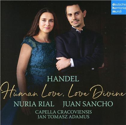 Juan Sancho, Capella Cracoviensis, Georg Friedrich Händel (1685-1759) & Nuria Rial - Human love, Love divine
