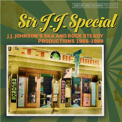 Sir J.J. Special: J.J. Johnson's Ska And Rock Steady Productions 1966-1968 (2 CDs)