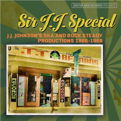 Sir J.J. Special: J.J. Johnson's Ska And Rock Steady Productions 1966-1968 (2 CDs)
