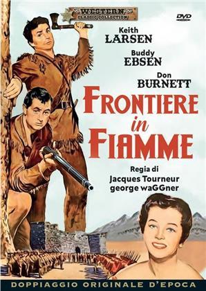 Frontiere in fiamme (1960) (Western Classic Collection, Doppiaggio Originale D'epoca)