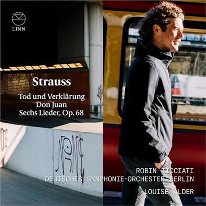 Richard Strauss (1864-1949), Robin Ticciati, Louise Alder & Deutsches Sinfonie-Orchester Berlin - Tod Und Verklärung, Don Juan, Sechs Lieder op.68