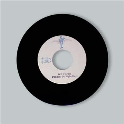 "We Three - Sunday, Do Right Day / You Shouldn't Have.. (7"" Single)"