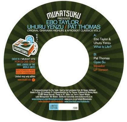 "Ebo Taylor, Uhuru Yenzu & Pat Thomas - What Is Life? / Gyae Su - Mpaebo LP Version (7"" Single)"