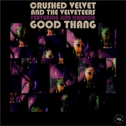 "Crushed Velvet & The Velveteers - Good Thang (Feat. Kim Dawson & Alan Evans) (7"" Single)"