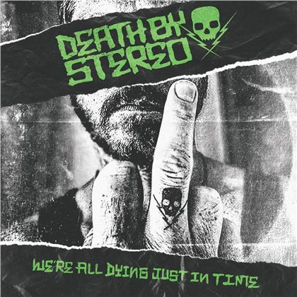 Death By Stereo - We're All Dying Just In Time (Green Vinyl, LP + Digital Copy)
