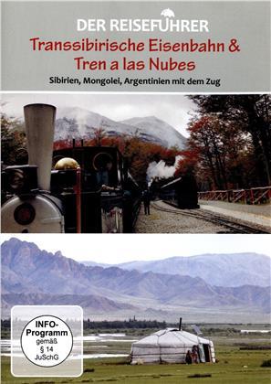 Der Reiseführer - Transsibirische Eisenbahn & Tren a las Nubes: Sibirien, Mongolei, Argentinien mit dem Zug