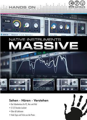 Hands On Massive - Grundlagen, Modulation, Synth - Hands On Massive - Grundlagen, Modulation, Synthese und Praxis (PC+MAC+iPad)