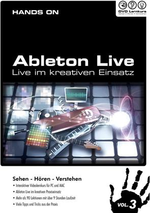 Hands on Ableton Live Vol. 3 - Hands on Ableton Live Vol. 3 - Live im kreativen Einsatz (PC+MAC)
