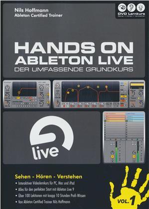 Hands on Ableton Live Vol. 1 - Hands on Ableton Live Vol. 1 - Der umfassende Grundkurs (inkl. Version für Apple iPad)